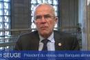 Interview de Alain Seugé, Président du réseau des Banques alimentaires