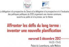 """Rencontre organisée par le Sénat et le CESE sur le thème """"Affronter les défis du long terme : pour une nouvelle planification"""""""