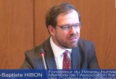 Audition de M. Jean-Baptiste HIBON (Fondateur du Réseau humain)